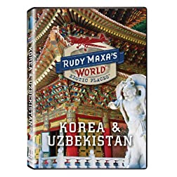 Rudy Maxa's Korea &amp; Uzbekistan