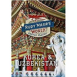 Rudy Maxa's Korea & Uzbekistan