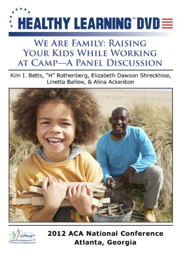 We Are Family: Raising Your Kids While Working at Camp A Panel Discussion