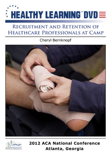 Recruitment and Retention of Healthcare Professionals at Camp