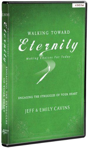 Walking Toward Eternity: Series Two - Engaging the Struggles of Your Heart