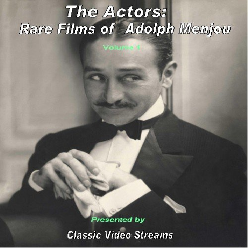 The Actors: Rare Films of Adolph Menjou vol. 1