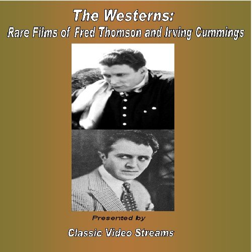 The Westerns: Rare Films of Fred Thomson and Irving Cummings