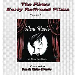 The Films: Early Railroad Films - Vol. 1
