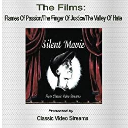The Films: Flames Of Passion/The Finger Of Justice/The Valley Of Hate