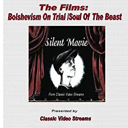 The Films: Bolshevism On Trial/Soul Of the Beast
