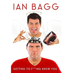 Ian Bagg: Getting To F**ing Know You