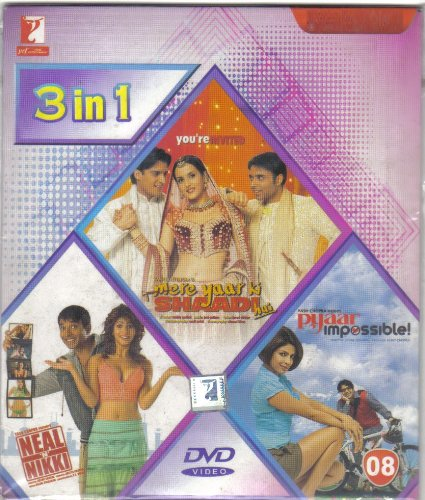 Mere Yaar Ki Shaadi Hai / Neal 'N' Nikki / Pyaar Impossible!