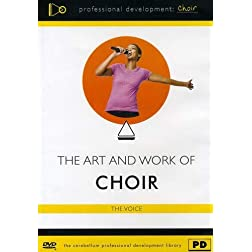 The Art and Work of Choir: The Voice