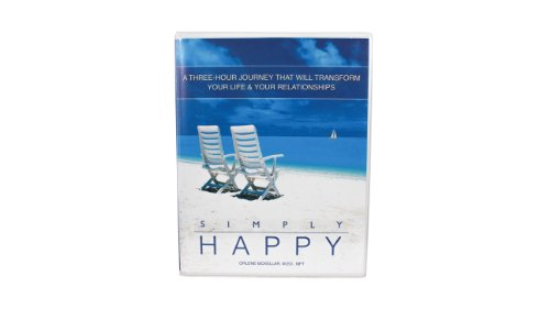 Simply Happy - A 3-Hour Video Program That Will Transform Your Life & Your Relationships