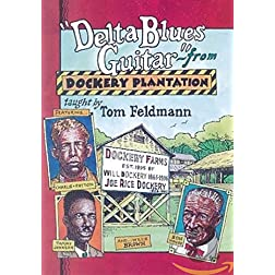 Delta Blues Guitar: From Dockery Plantation