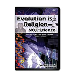 Evolution is Religion - Not Science / Dr. Mike Houts