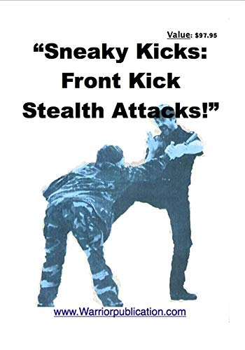 """SNEAKY KICKS!"" The LOST DVD on ""Stealth-Attack"" Master-Keys!"""