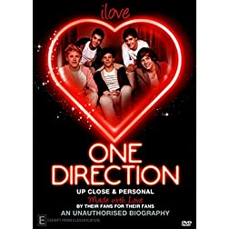 I Love One Direction - Up Close & Personal (An Unauthorized Biography)