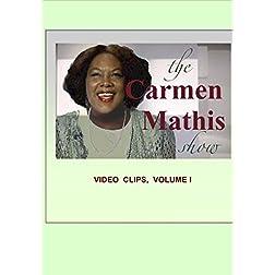 THE CARMEN MATHIS SHOW, Video Clips, Volume I