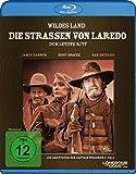 Wildes Land - Die Straßen von Laredo: Der letzte Ritt [Blu-ray]