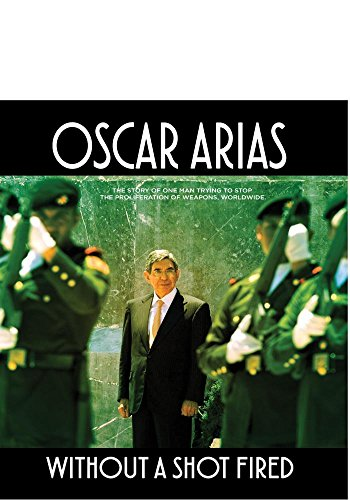 Oscar Arias: Without a Shot Fired [Blu-ray]