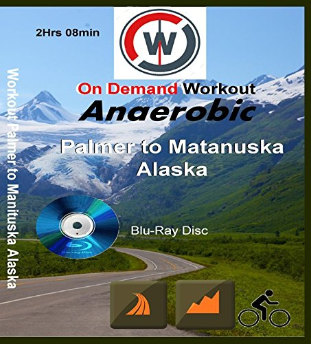 Anaerobic Palmer to Matanuska Glacier Alaska Indoor Cycling, Spin Workout [Blu-ray]