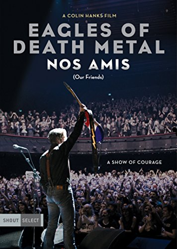 Eagles Of Death Metal: Nos Amis [Blu-ray]