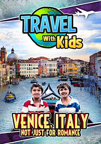 Travel With Kids: Venice, Italy
