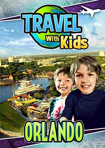 Travel With Kids: Orlando