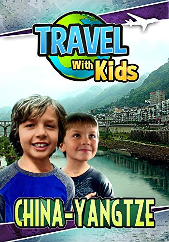 Travel With Kids: China-Yangtze