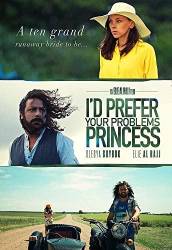 I'd Prefer Your Problems Princess