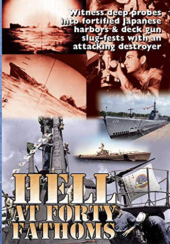 Military History Hell At 40 Fathoms