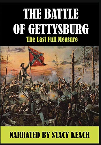 The Last Full Measure The Battle of Gettysburg Narrated by Stacy Keach