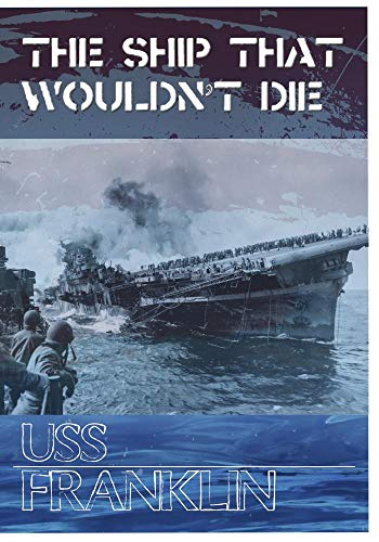 Military History The Ship That Wouldn't Die