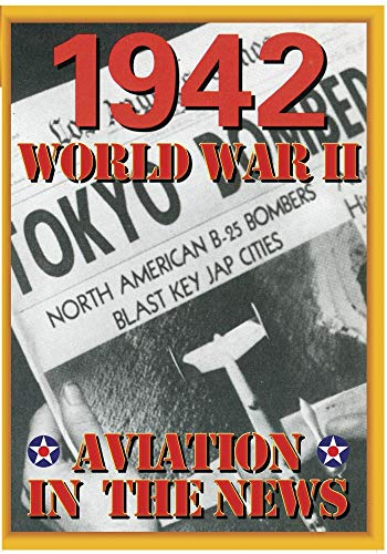 Aviation In The News WWII 1942