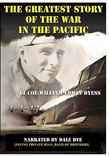 The Greatest Story of the War in the Pacific Lt. Col. William Edwin Dyess Narrated by Dale Dye