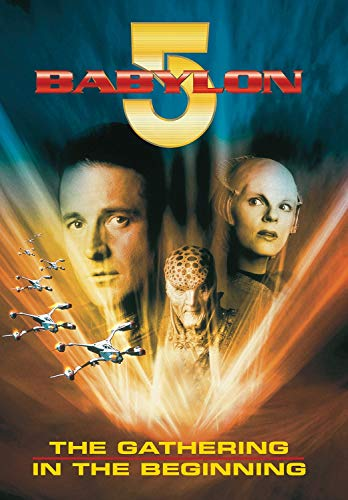 Babylon 5: The Gathering / In the Beginning